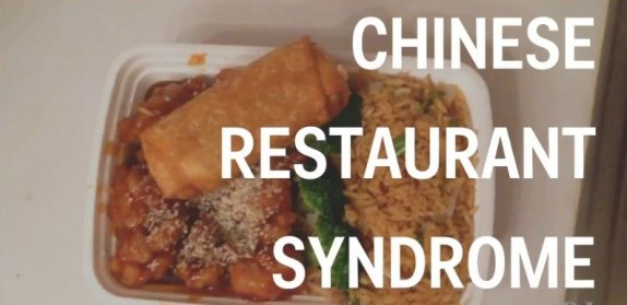Chinese Restaurant Syndrome